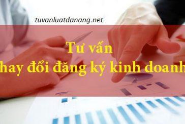 Dịch vụ tư vấn thay đổi đăng ký kinh doanh tại Đà Nẵng